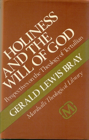 Gerald Bray: Holiness and the Will of God